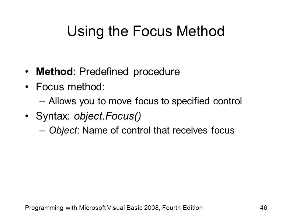 Using the Focus Method Method: Predefined procedure Focus method: