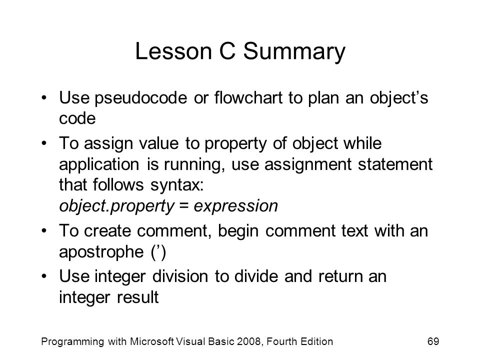 Lesson C Summary Use pseudocode or flowchart to plan an object's code