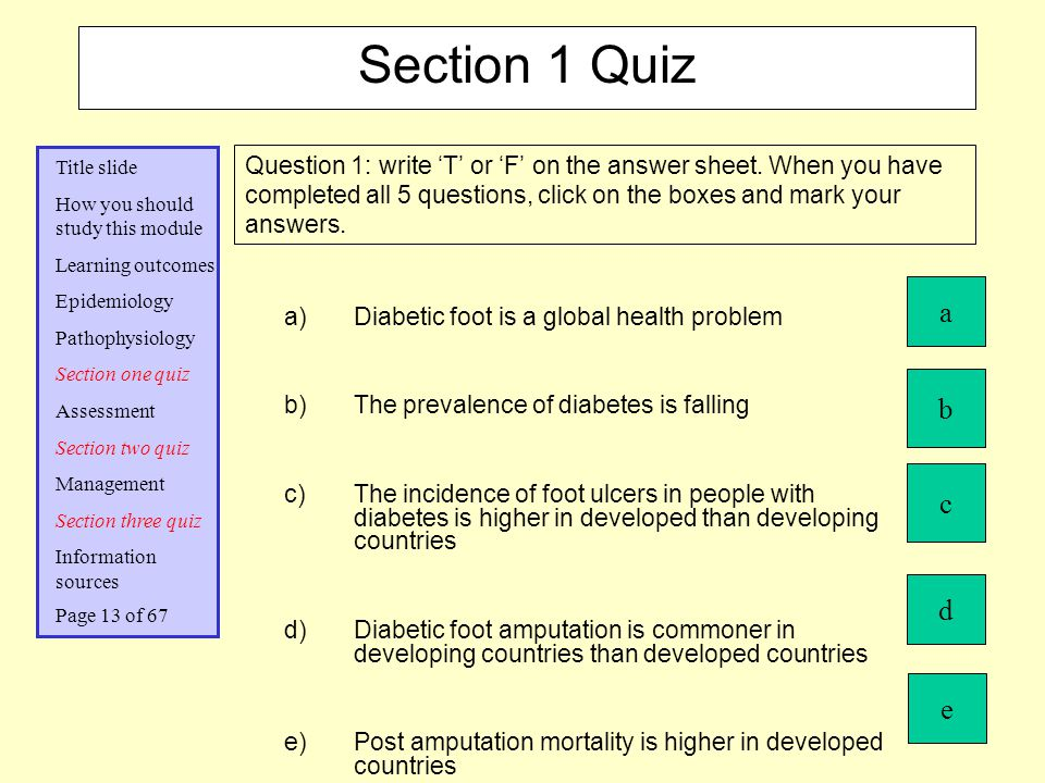 Section 1 Quiz Question 1: write 'T' or 'F' on the answer sheet. When you have completed all 5 questions, click on the boxes and mark your answers.