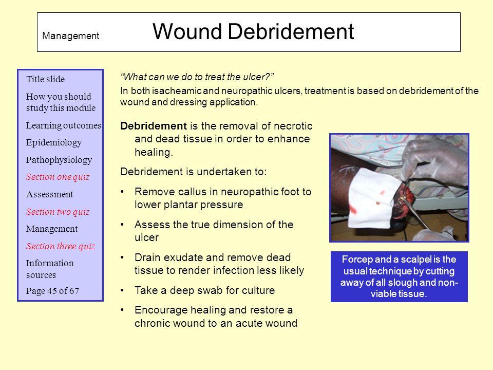 Debridement is undertaken to: