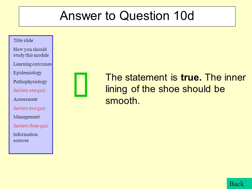 The statement is true. The inner lining of the shoe should be smooth.