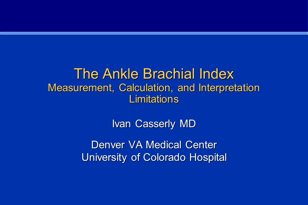 The Ankle Brachial Index Measurement, Calculation, and Interpretation Limitations