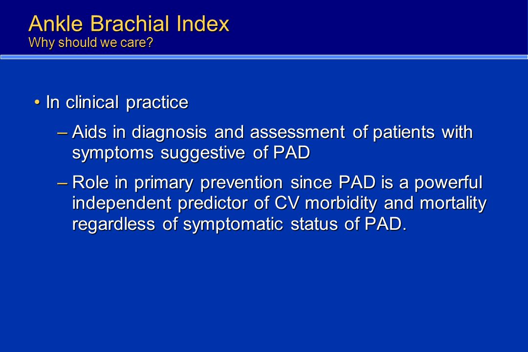 Ankle Brachial Index Why should we care