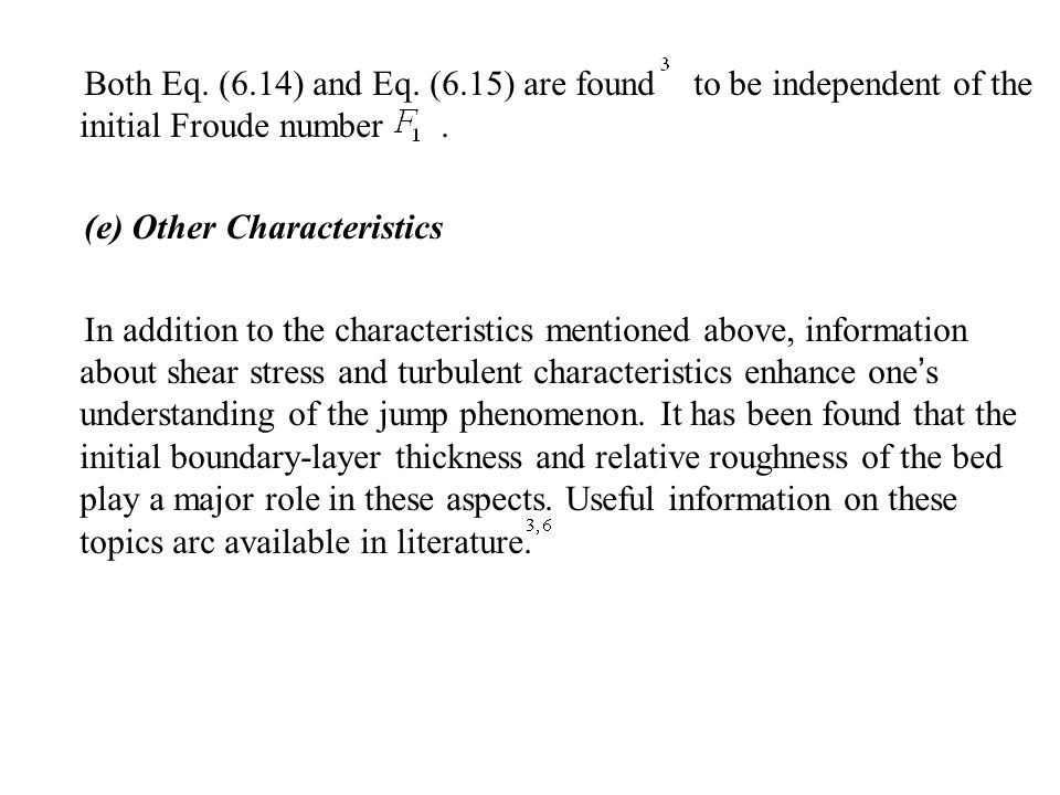 Both Eq. (6.14) and Eq. (6.15) are found to be independent of the initial Froude number .