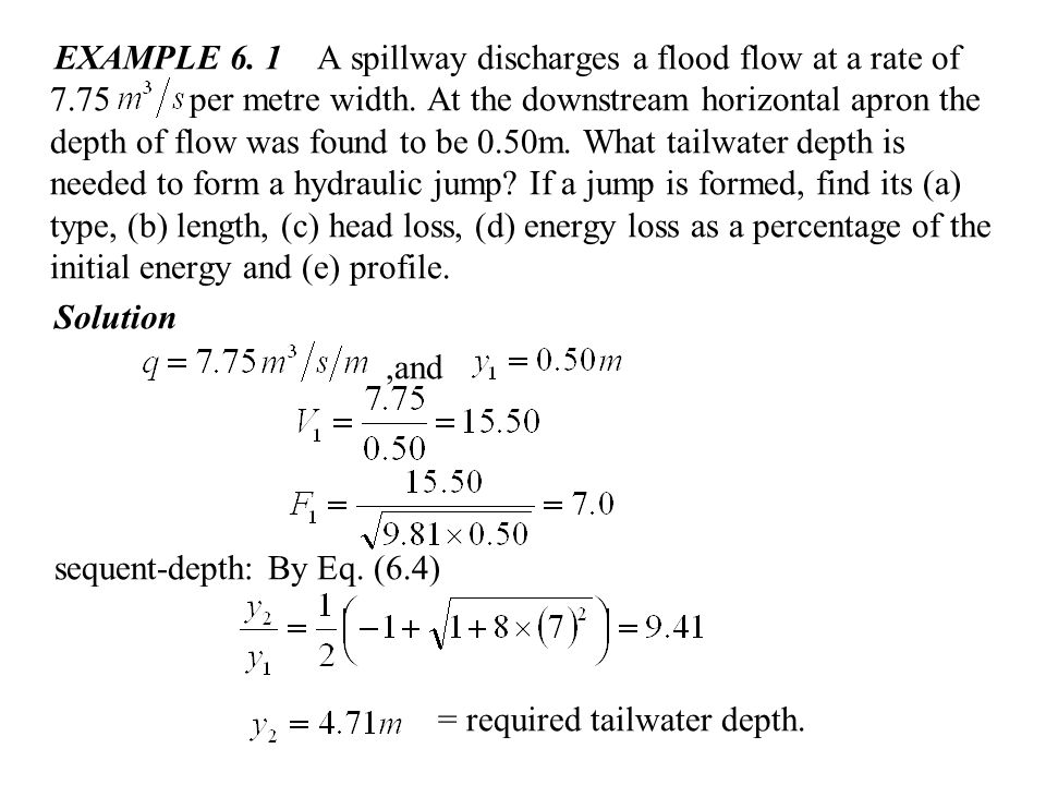 EXAMPLE 6. 1 A spillway discharges a flood flow at a rate of 7
