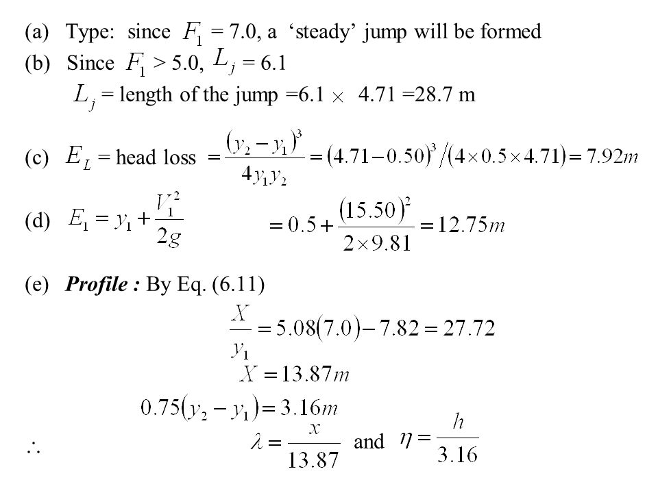 (a) Type: since = 7.0, a 'steady' jump will be formed