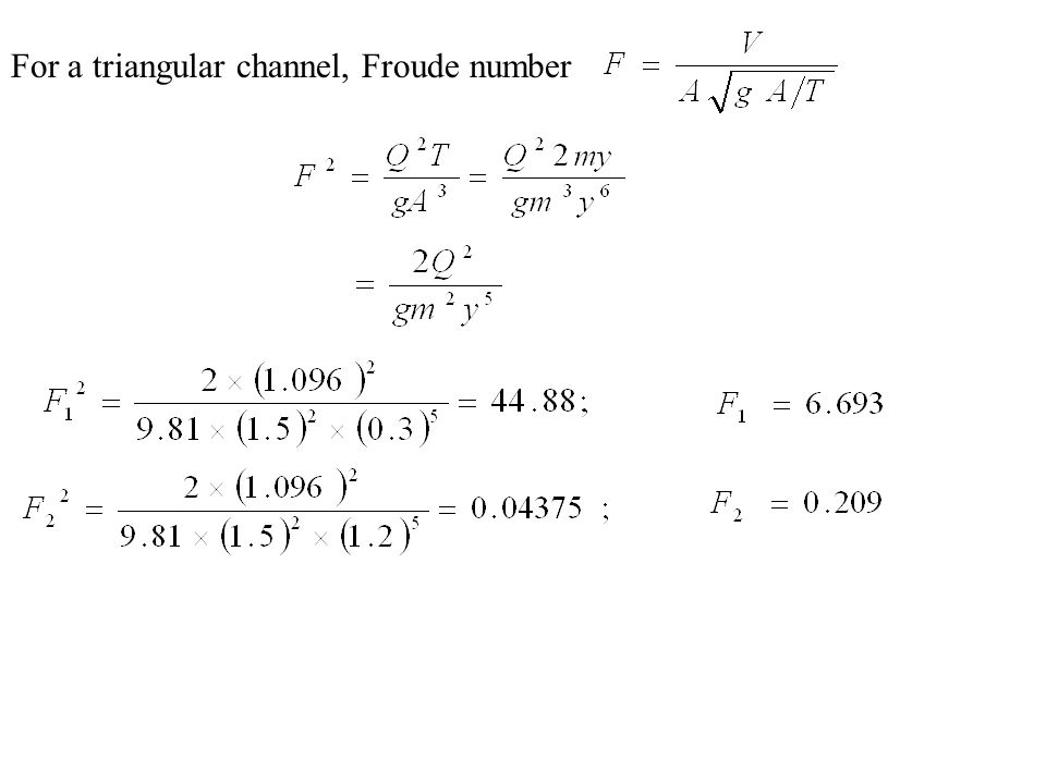 For a triangular channel, Froude number