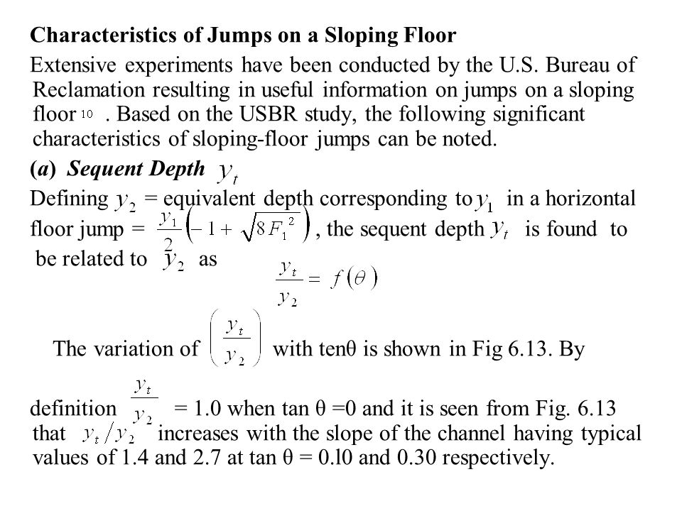 Characteristics of Jumps on a Sloping Floor