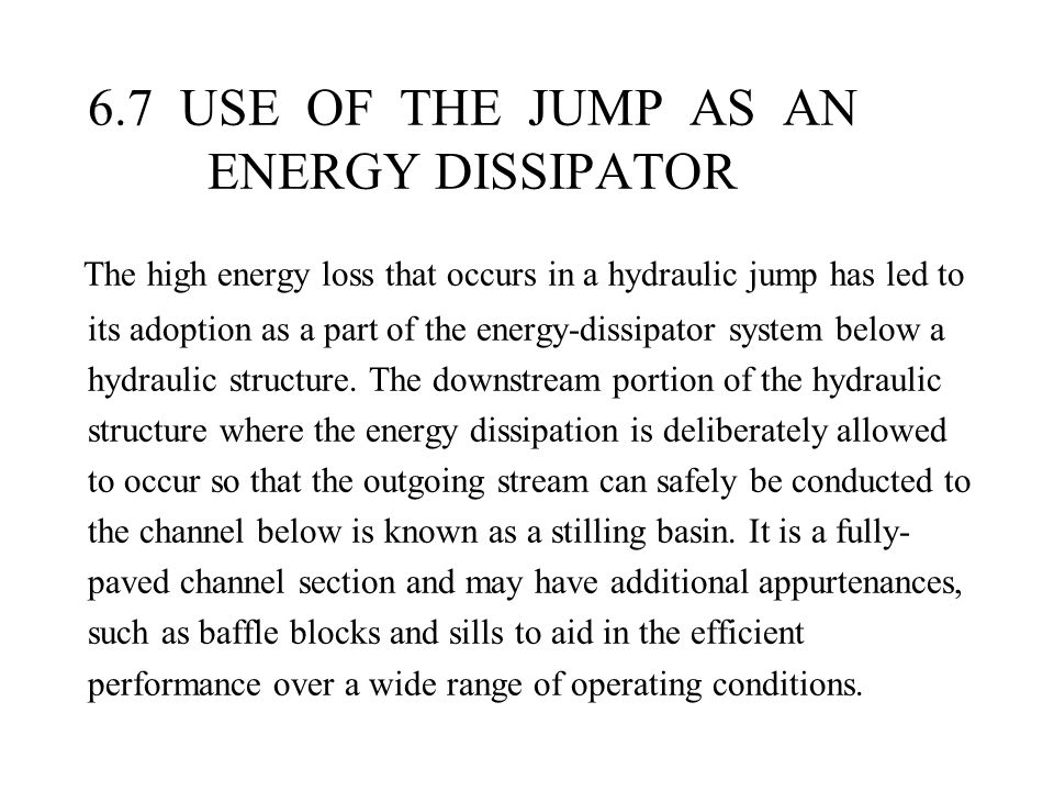 6.7 USE OF THE JUMP AS AN ENERGY DISSIPATOR