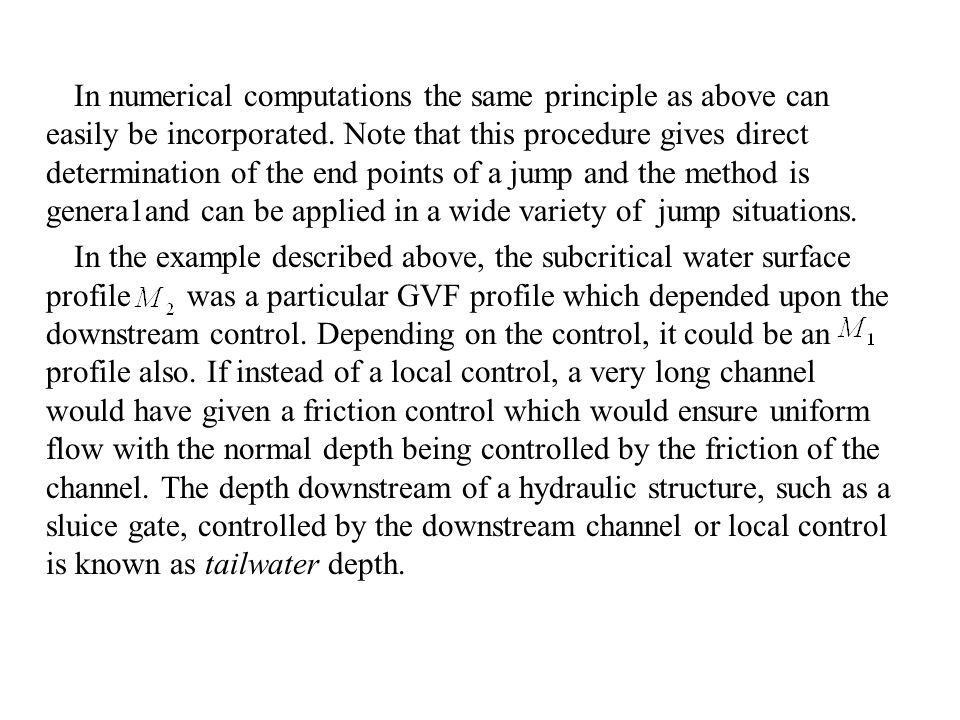 In numerical computations the same principle as above can easily be incorporated. Note that this procedure gives direct determination of the end points of a jump and the method is genera1and can be applied in a wide variety of jump situations.