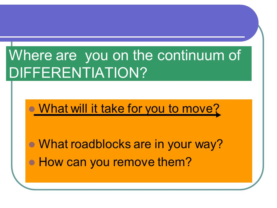 Where are you on the continuum of DIFFERENTIATION