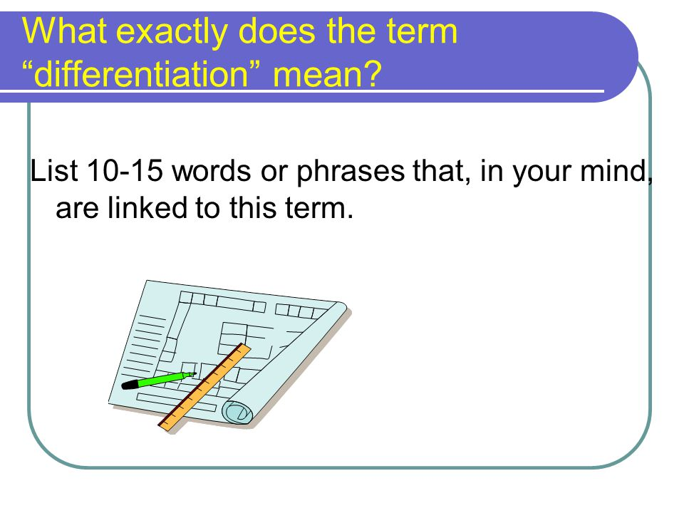 What exactly does the term differentiation mean