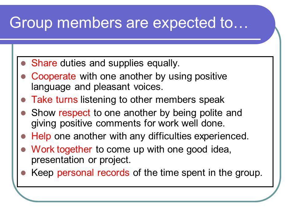 Group members are expected to…