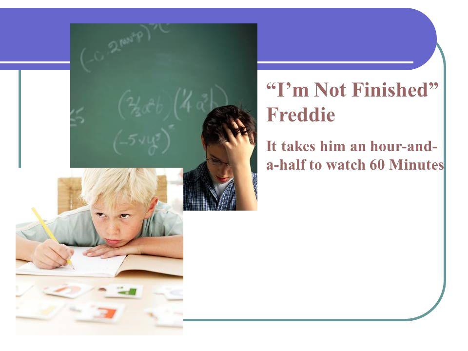 I'm Not Finished Freddie