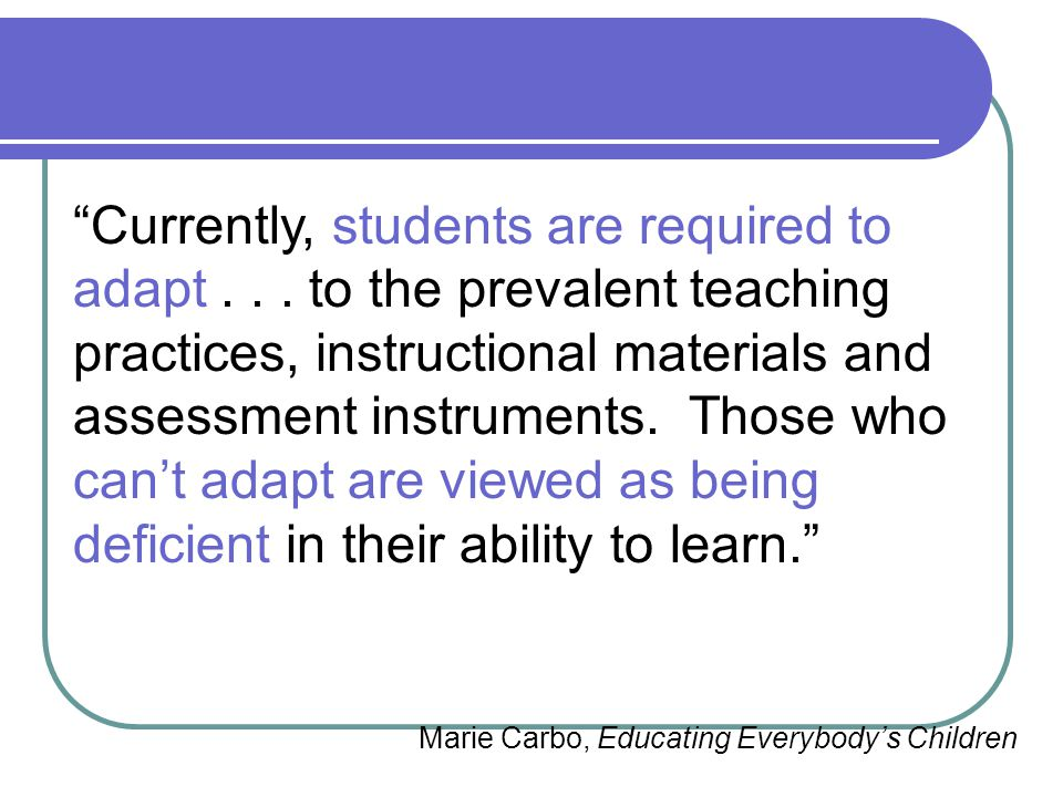 Currently, students are required to adapt
