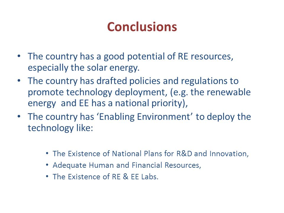 Conclusions The country has a good potential of RE resources, especially the solar energy.