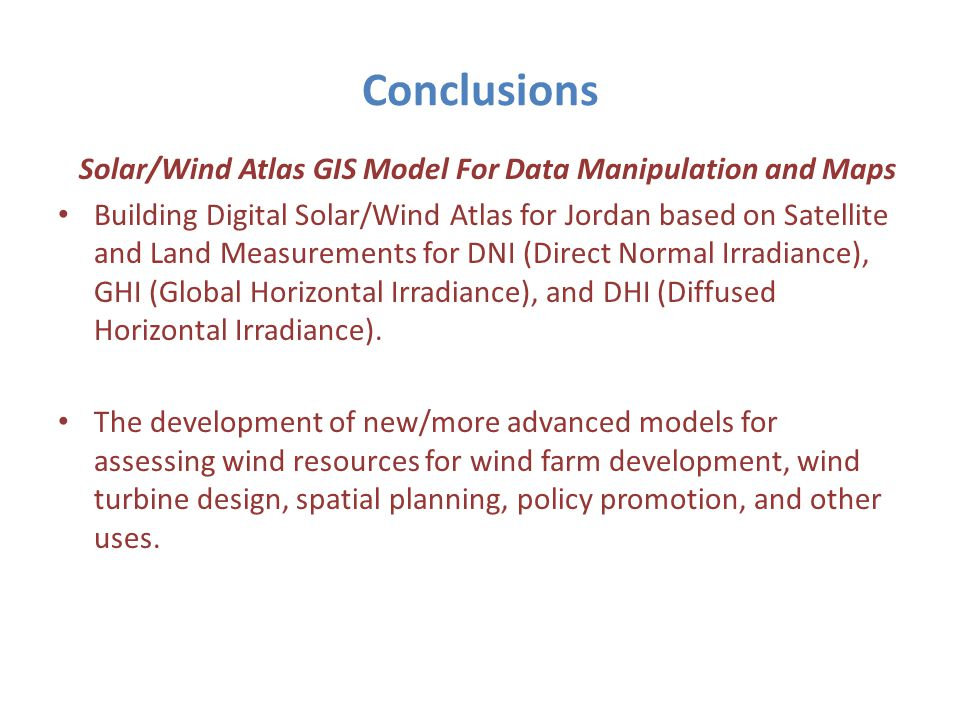 Conclusions Solar/Wind Atlas GIS Model For Data Manipulation and Maps