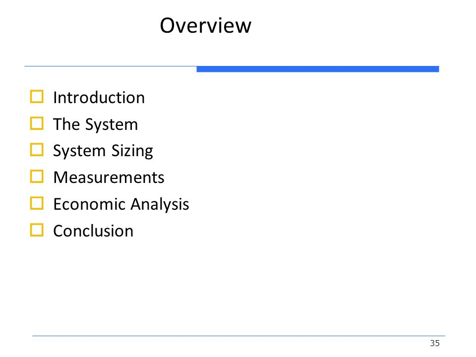 Overview Introduction The System System Sizing Measurements