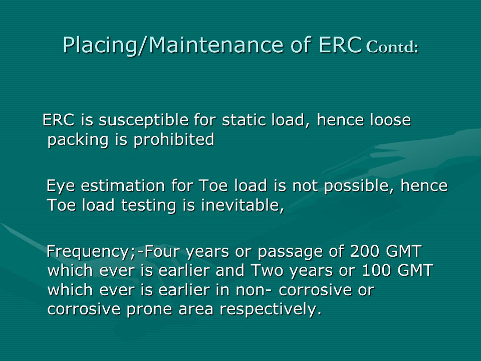 Placing/Maintenance of ERC Contd: