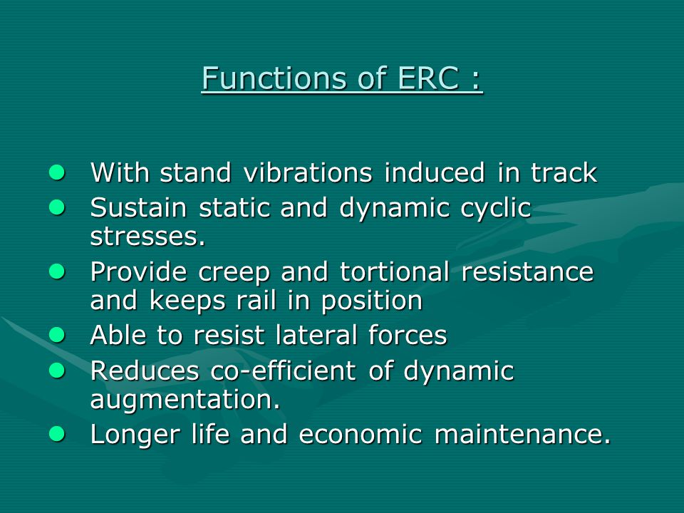 Functions of ERC : With stand vibrations induced in track