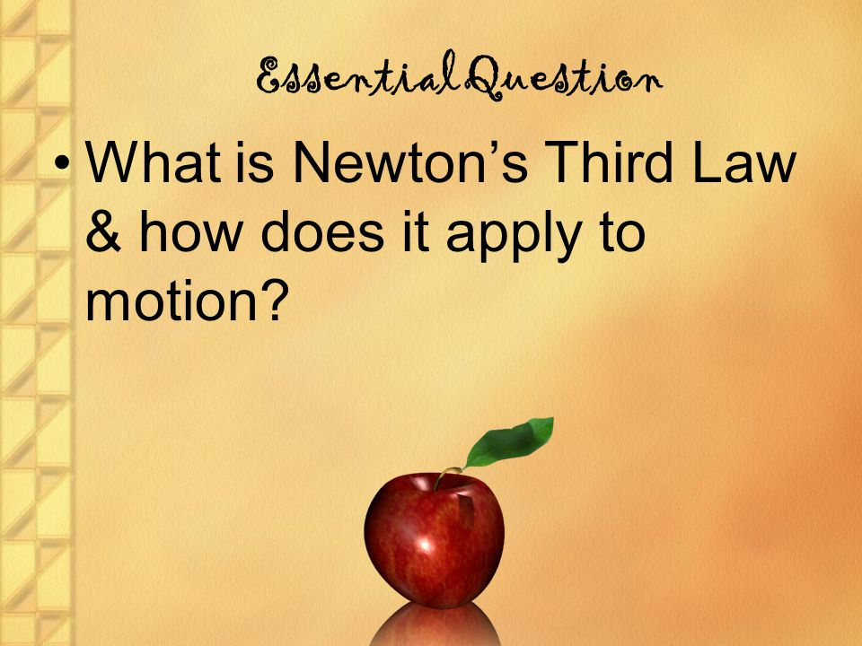 What is Newton's Third Law & how does it apply to motion