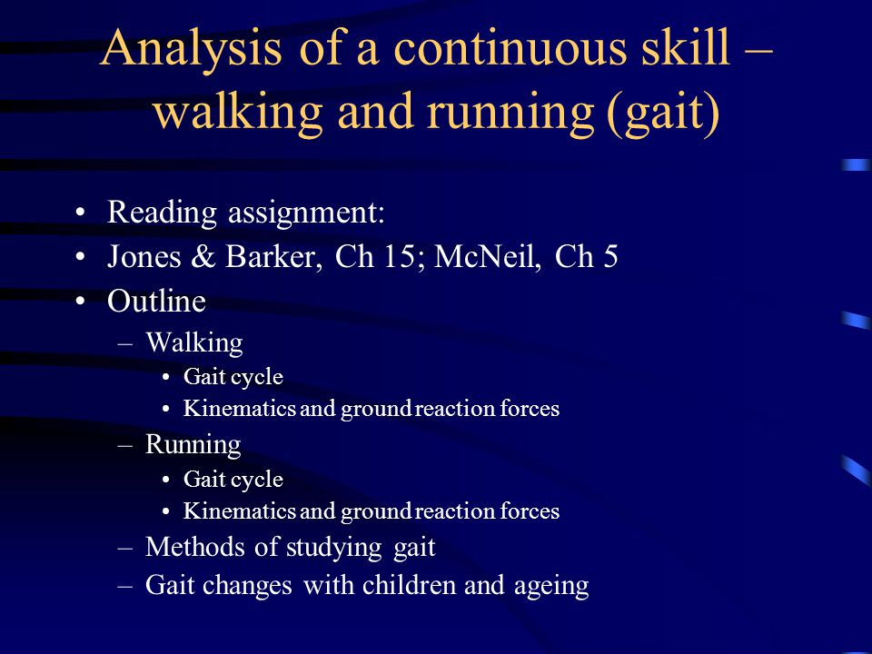 Analysis of a continuous skill – walking and running (gait)