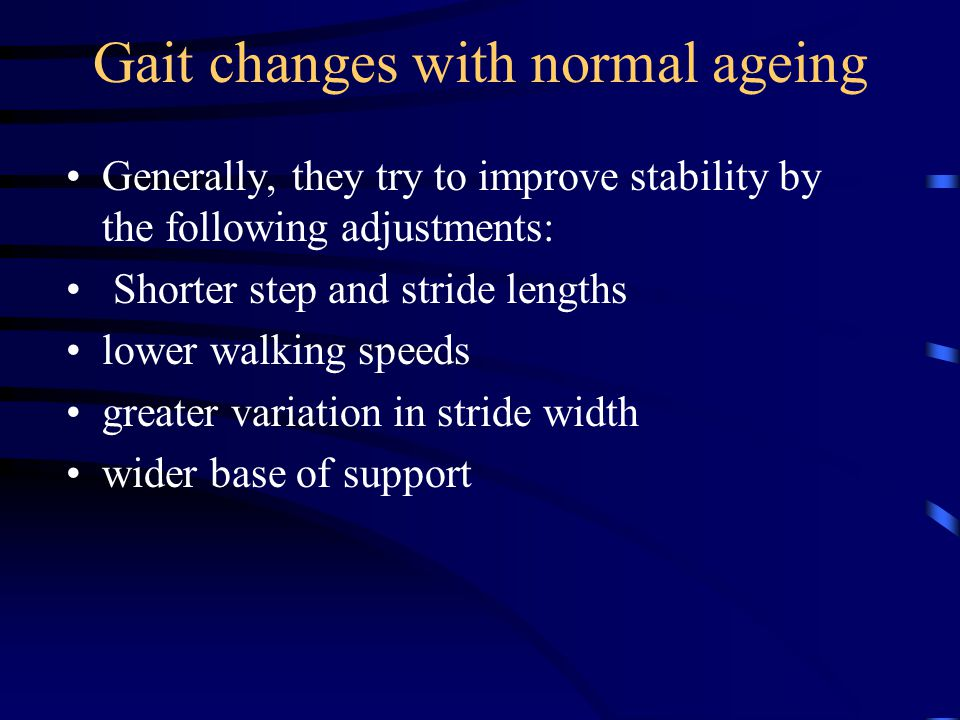 Gait changes with normal ageing