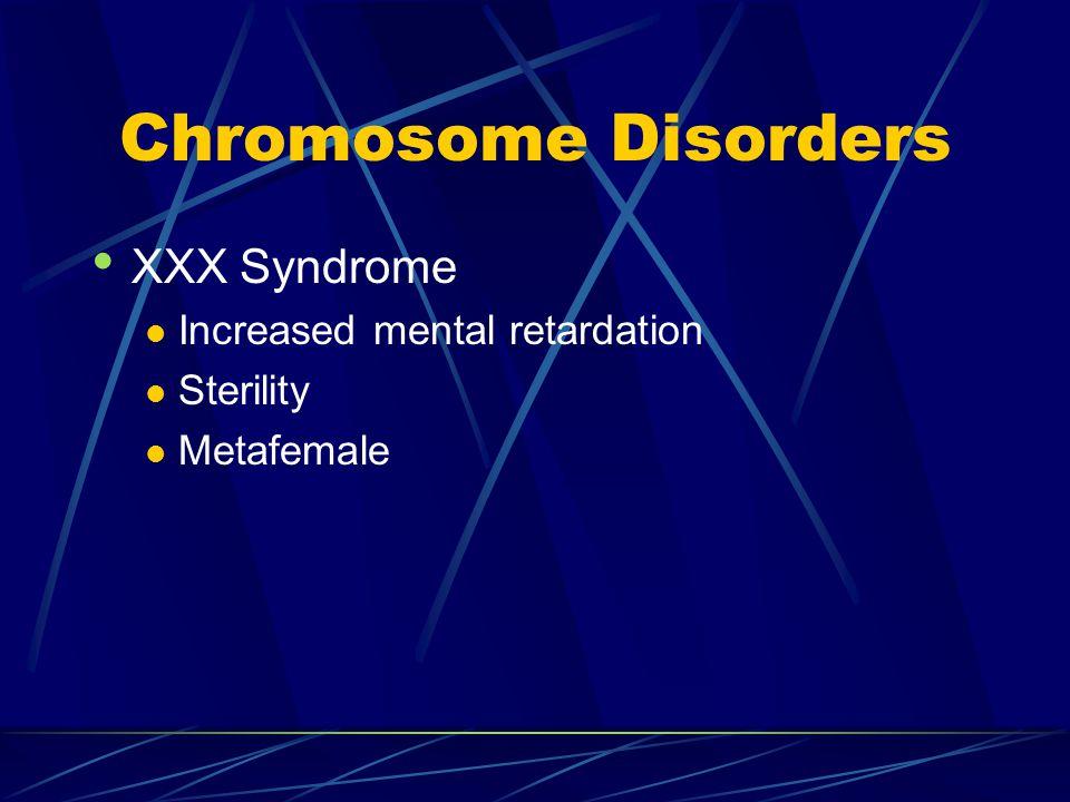 Chromosome Disorders XXX Syndrome Increased mental retardation