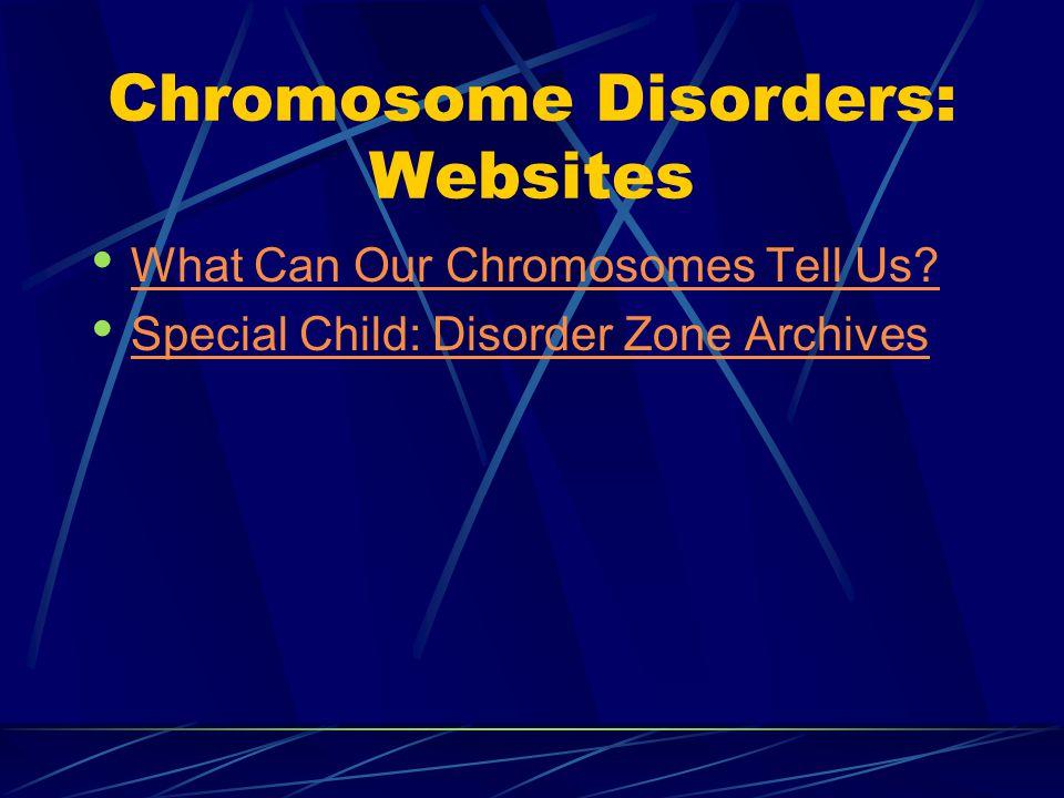 Chromosome Disorders: Websites