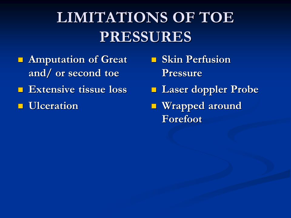LIMITATIONS OF TOE PRESSURES