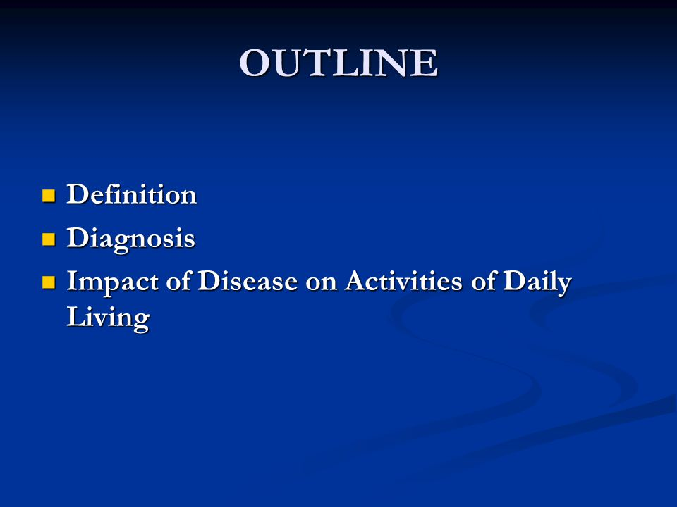 OUTLINE Definition Diagnosis