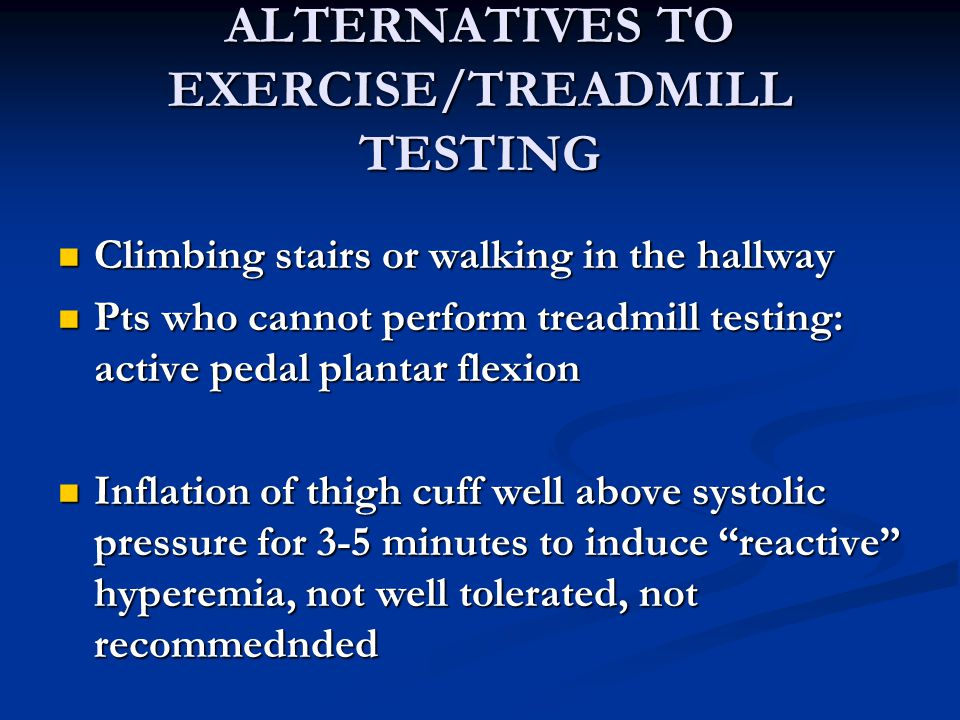ALTERNATIVES TO EXERCISE/TREADMILL TESTING