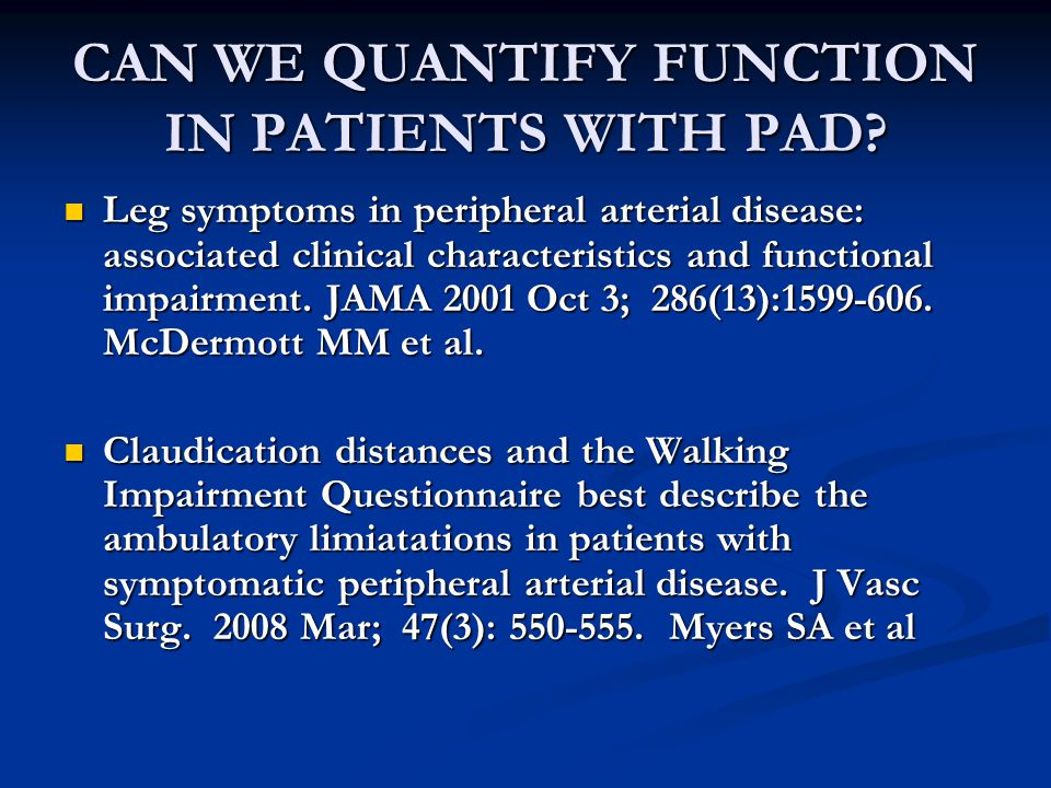CAN WE QUANTIFY FUNCTION IN PATIENTS WITH PAD