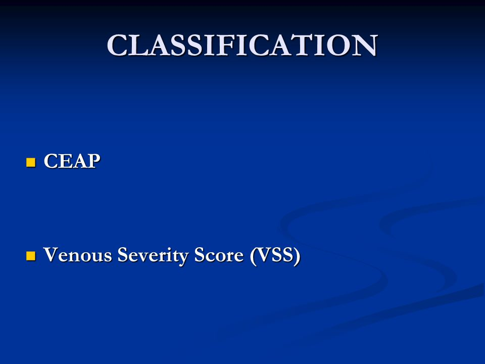 CLASSIFICATION CEAP Venous Severity Score (VSS)