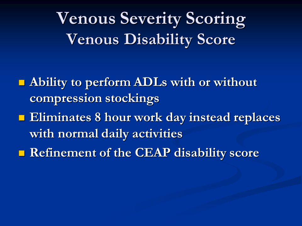 Venous Severity Scoring Venous Disability Score