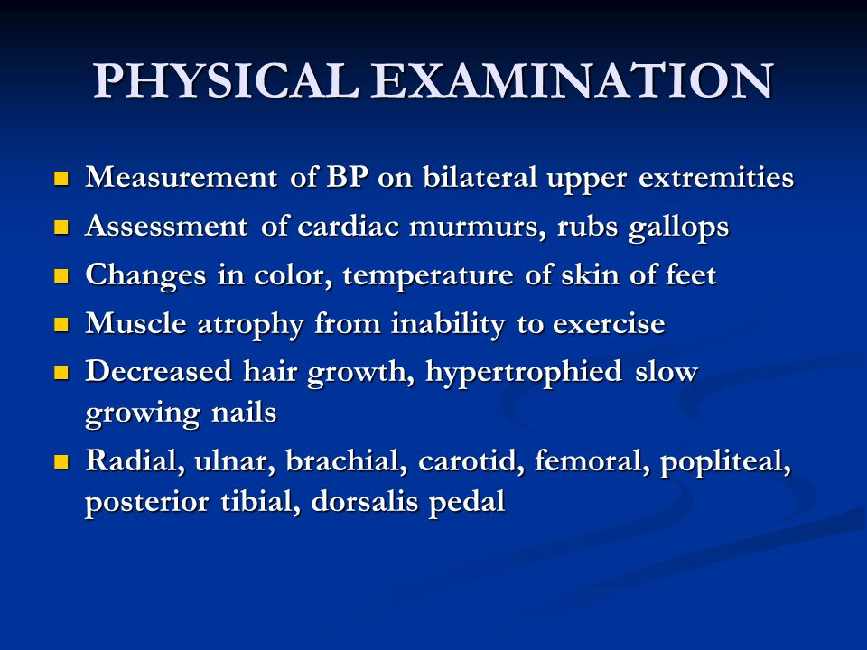 PHYSICAL EXAMINATION Measurement of BP on bilateral upper extremities