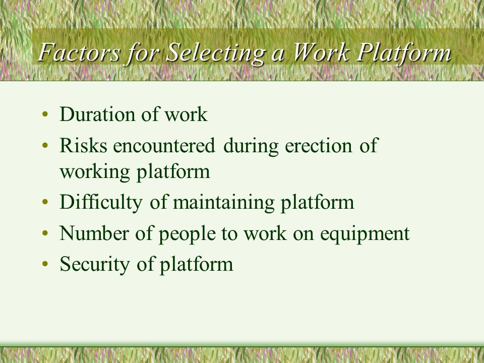 Factors for Selecting a Work Platform