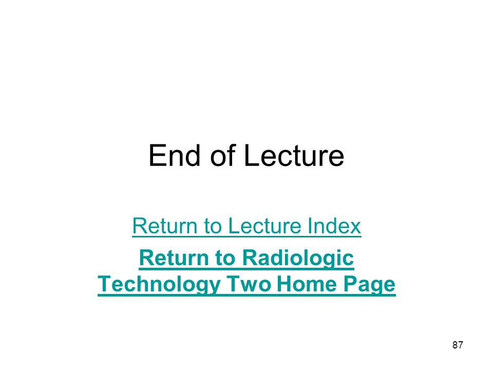 Return to Lecture Index Return to Radiologic Technology Two Home Page
