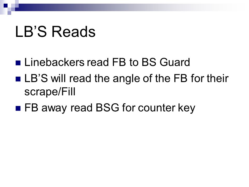 LB'S Reads Linebackers read FB to BS Guard