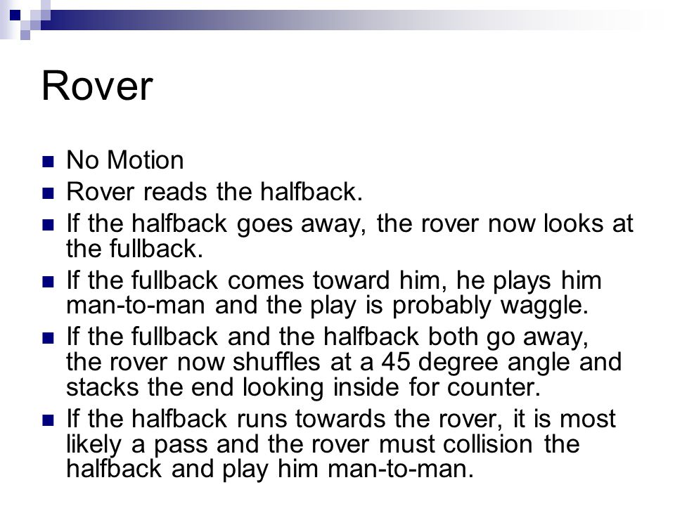 Rover No Motion Rover reads the halfback.