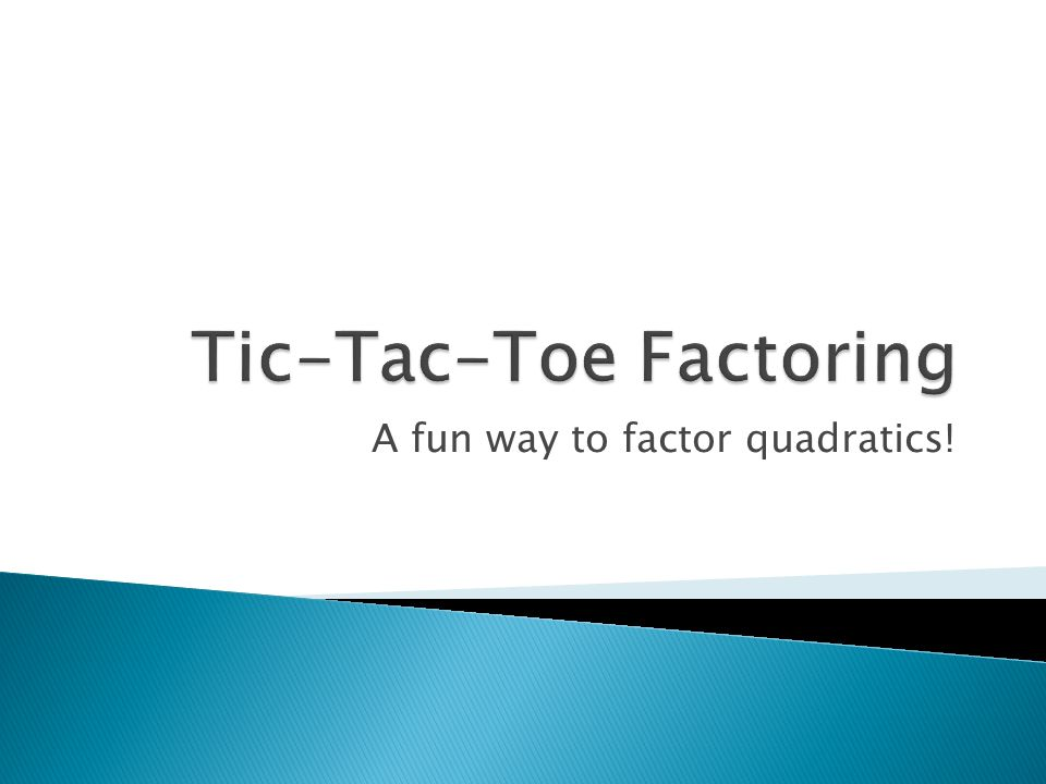 Tic-Tac-Toe Factoring