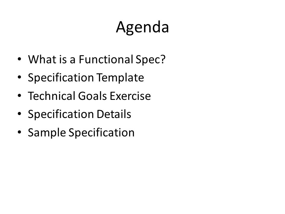 Agenda What is a Functional Spec Specification Template