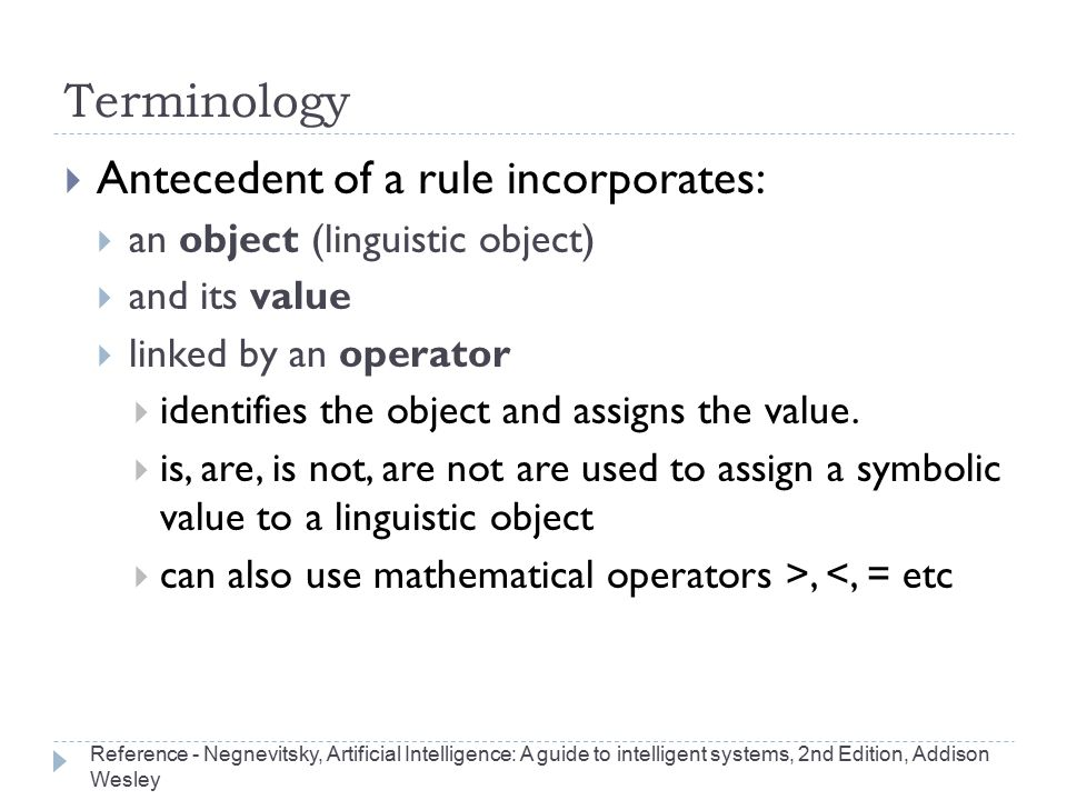 Antecedent of a rule incorporates: