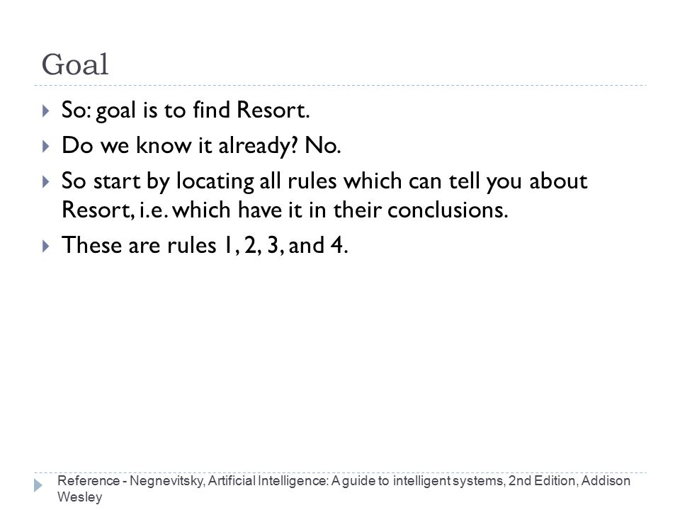 Goal So: goal is to find Resort. Do we know it already No.