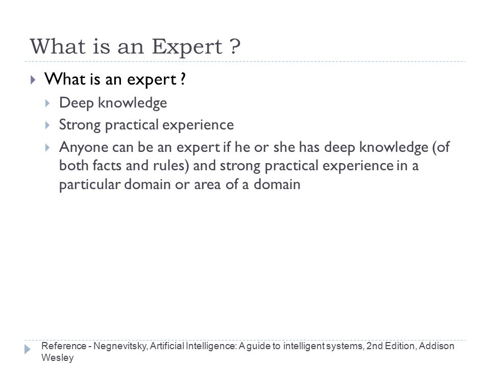 What is an Expert What is an expert Deep knowledge