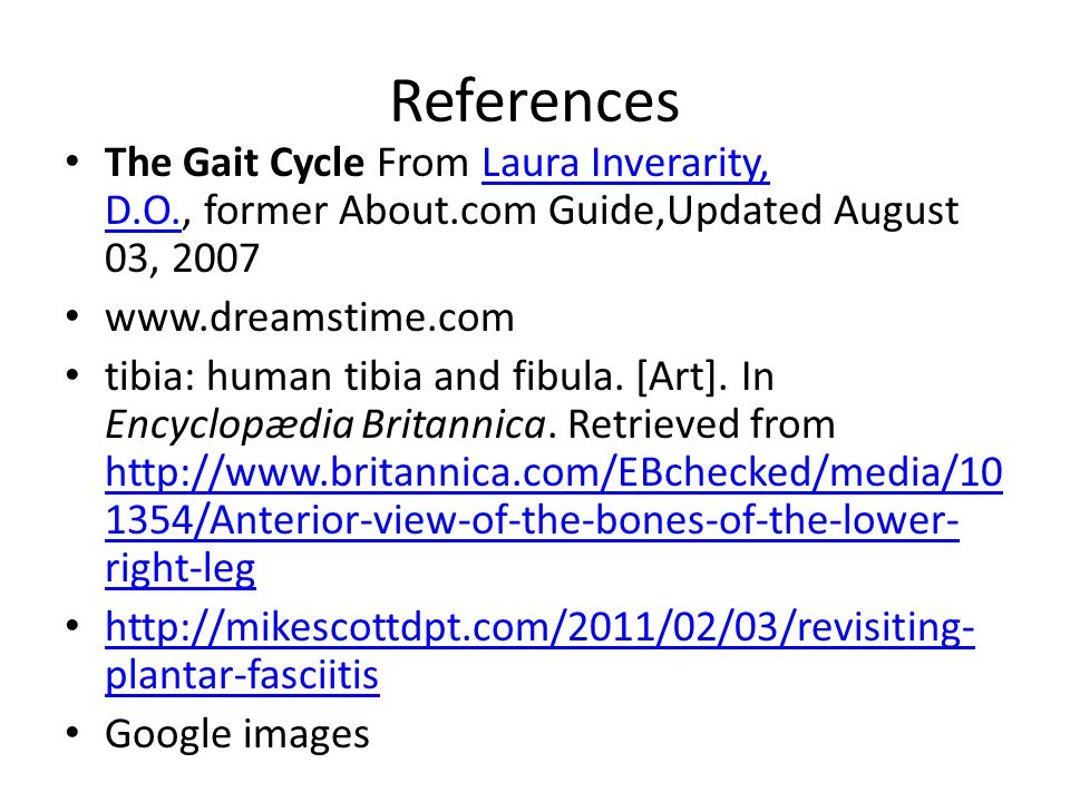 References The Gait Cycle From Laura Inverarity, D.O., former About.com Guide,Updated August 03, 2007.