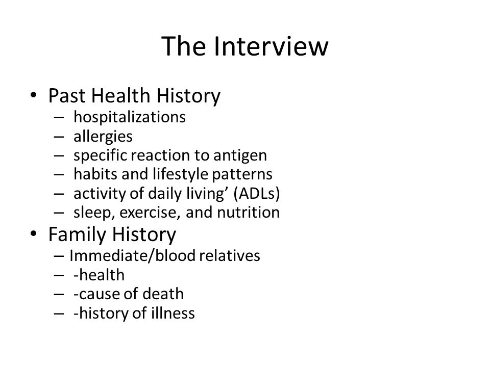 The Interview Past Health History Family History hospitalizations