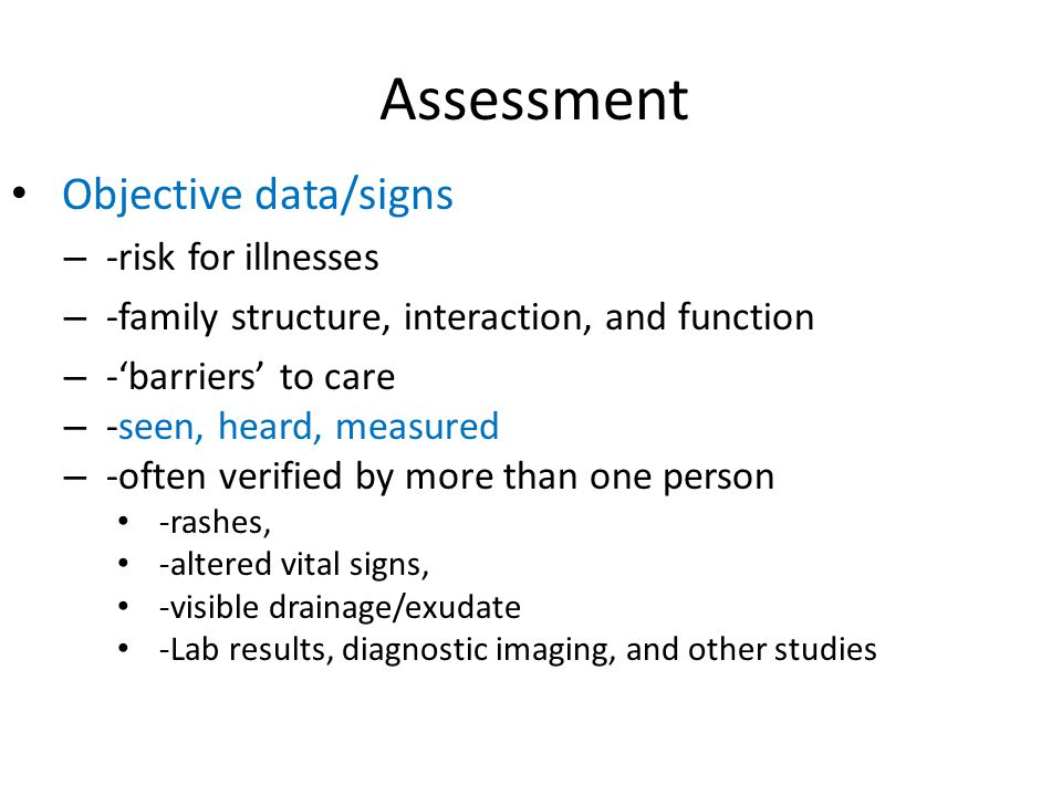 Assessment Objective data/signs -risk for illnesses