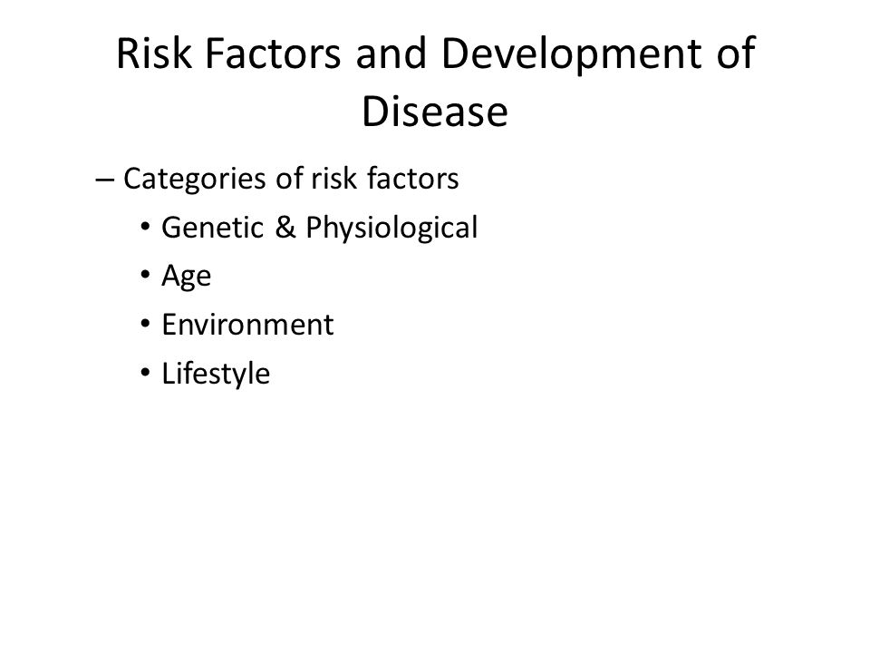 Risk Factors and Development of Disease