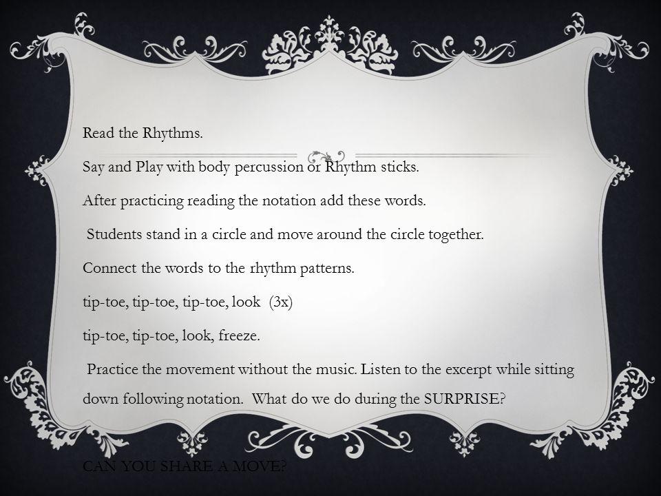 Read the Rhythms. Say and Play with body percussion or Rhythm sticks